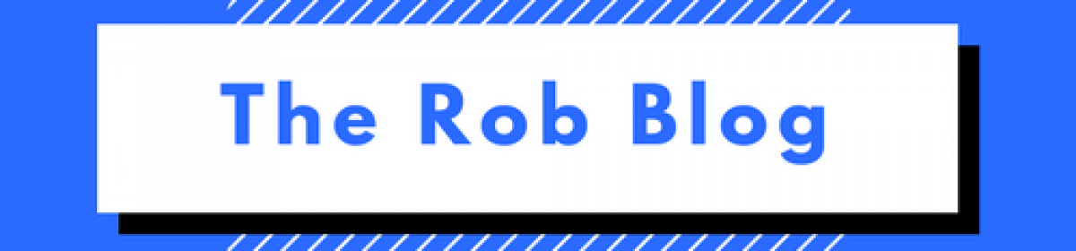 The Rob Blog